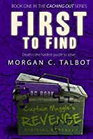 First to Find: Book One in the Caching Out Series
