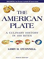 The American Plate: A Culinary History in 100 Bites