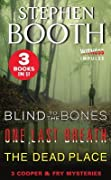 A Cooper and Fry Mystery Collection #2: Blind to the Bones, One Last Breath and The Dead Place