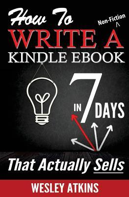 How To Write A Non-Fiction Kindle eBook In 7 Days