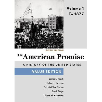 The american promise value edition volume 1 to 1877 by james l roark fandeluxe Gallery