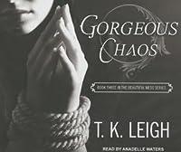 Gorgeous Chaos (Beautiful Mess, #3)