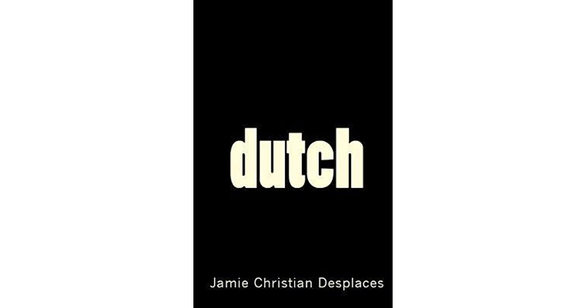 Dutch By Jamie Christian Desplaces