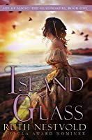 Island of Glass: The Age of Magic