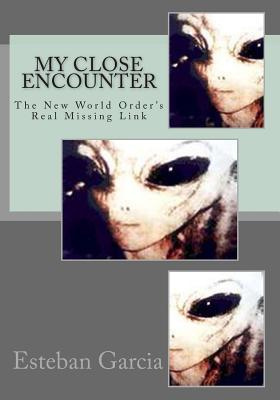 My Close Encounter: The New World Order's Real Missing Link