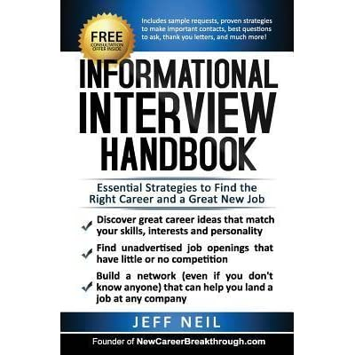 Informational Interview Handbook: Essential Strategies To Find The Right  Career And A Great New Job By Jeff Neil