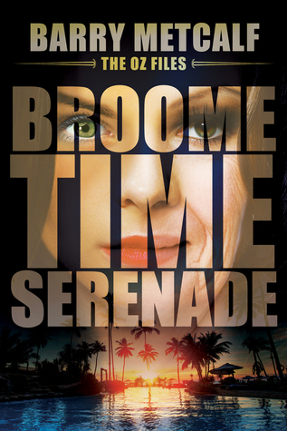 Broometime Serenade (The Oz-Files, Book 1)