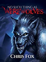 No Such Thing as Werewolves (Deathless, #1)
