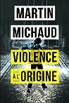 Violence à l'origine (Victor Lessard #4)