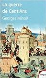 La Guerre De Cent Ans (French Edition)