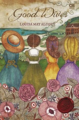 Good Wives - Istri-Istri yang Baik by Louisa May Alcott