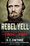 Rebel Yell by S.C. Gwynne