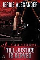 Till Justice is Served (Killer Affections, #1)