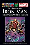 The Invincible Iron Man: The Tragedy and The Triumph (Marvel Ultimate Graphic Novels Collection)