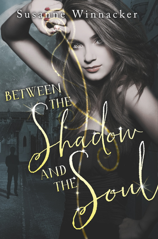 Between the Shadow and the Soul (Darkest Soul, #1)