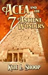 Acea and the Seven Ancient Wonders (Acea, #2)