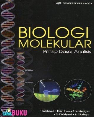Biologi Molekular : Prinsip Dasar Analisis  by  FATCHIYAH