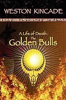 A Life of Death: The Golden Bulls