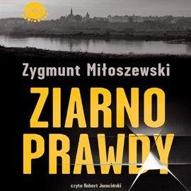 Ziarno prawdy (Teodor Szacki, #2)  by  Zygmunt Miloszewski