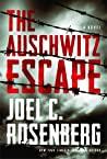 The Auschwitz Escape by Joel C. Rosenberg