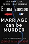 Marriage Can Be Murder (Dr. Benjamin Bones Mysteries, #1)