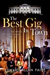 The Best Gig in Town by Edward Allan Faine