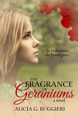 The Fragrance of Geraniums by Alicia G. Ruggieri