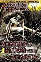 Shades of  Blood and Shadows (New Voices of Horror #2)
