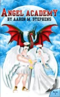 Angel Academy (Angel Academy, #1)
