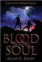 Blood and Soul (Creed of Kings Saga #1)