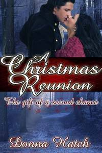 A Christmas Reunion.A Christmas Reunion The Gift Of A Second Chance By Donna Hatch