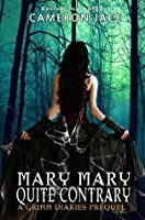 Mary Mary Quite Contrary (The Grimm Diaries Prequels, #5)