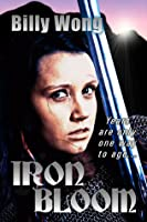 Iron Bloom (Legend of the Iron Flower, #1)