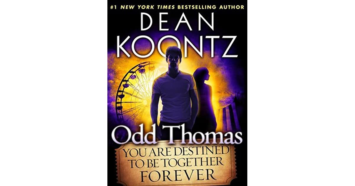 Odd Thomas You Are Destined To Be Together Forever By Dean Koontz