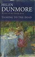 the character of nina in talking to the dead by helen dunmore Talking to the dead is bestselling author helen dunmores fourth novel theres nothing closer than sisters    unloved by their distant mother, isabel and nina cemented their bond in childhood when tragedy struck the family.