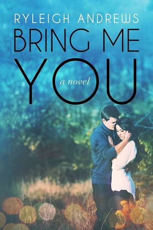 Bring Me You (Never Over You #1; Stars On Fire #1)