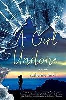 A Girl Undone: A Novel