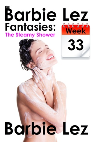 The Barbie Lez Fantasies - Week 33: The Steamy Shower (Lesbianism)