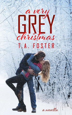 A Very Grey Christmas by T.A. Foster