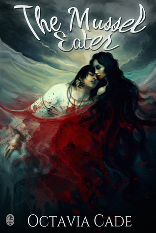 The Mussel Eater by Octavia Cade