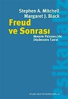 Freud ve Sonrası: Modern Psikanalitik Düşüncenin Tarihi