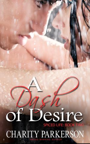 A Dash of Desire (Spiced Life, #2)