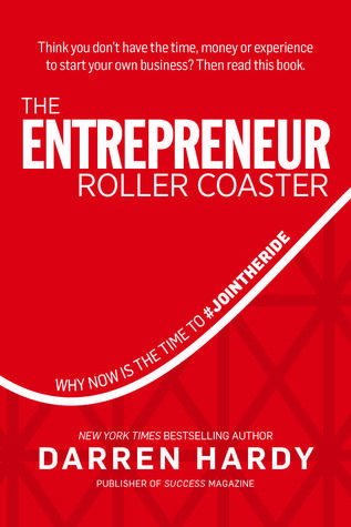 The Entrepreneur Roller Coaster  Why Now I - Darren Hardy