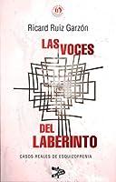 Las voces del laberinto: Casos reales de esquizofrenia