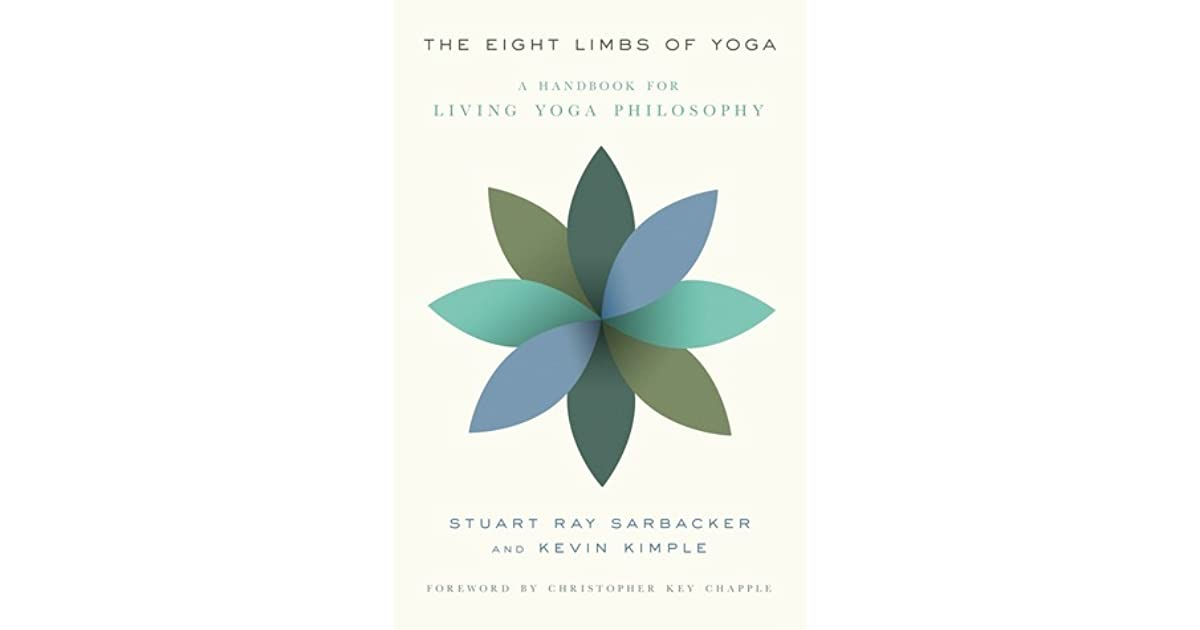 The Eight Limbs Of Yoga A Handbook For Living Yoga Philosophy By Stuart Ray Sarbacker