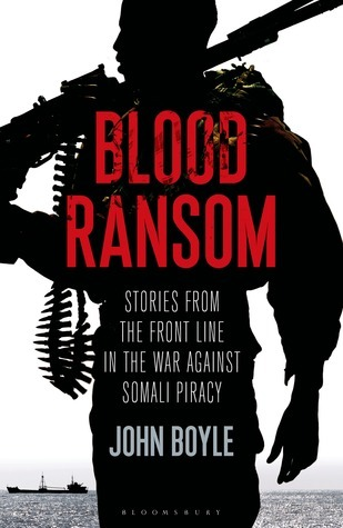 Blood Ransom -Stories from the Front Line in the War Against Somali Piracy