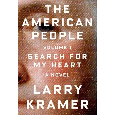 The American People: Volume 1: Search for My Heart: A Novel by Larry Kramer