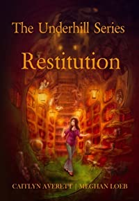 Restitution (The Underhill Series, #1)