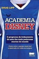 Academia Disney: o Programa de Treinamento de Uma Das Mais Poderosas Marcas do Mundo