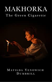 Makhorka: The Green Cigarette
